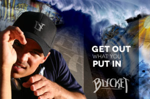 Bucket - Get out what you put in